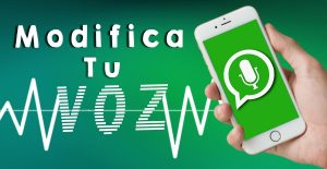 como cambiar la voz en los mensajes de whatsapp