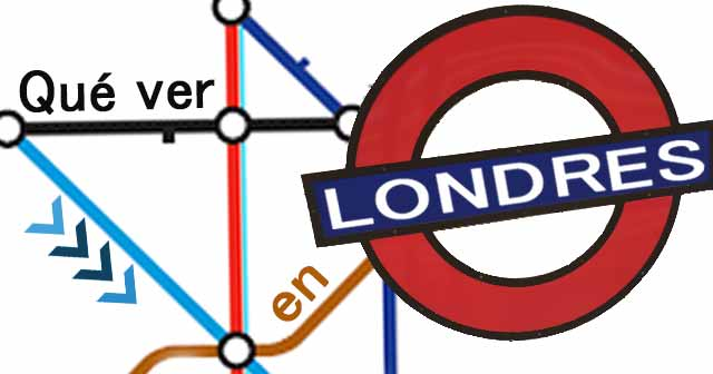 LONDRES QUÉ VER – Los sitios más importantes que no puedes perderte
